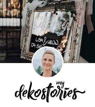 my dekostories - Traumhafte Hochzeitsdekoration für eure Hochzeit