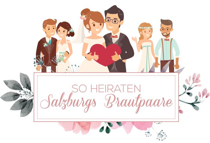 Echte Hochzeiten Wie Und Wo Salzburger Brautpaare Heiraten